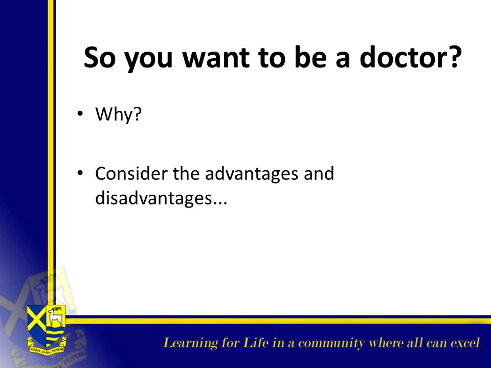 So you want to be a doctor