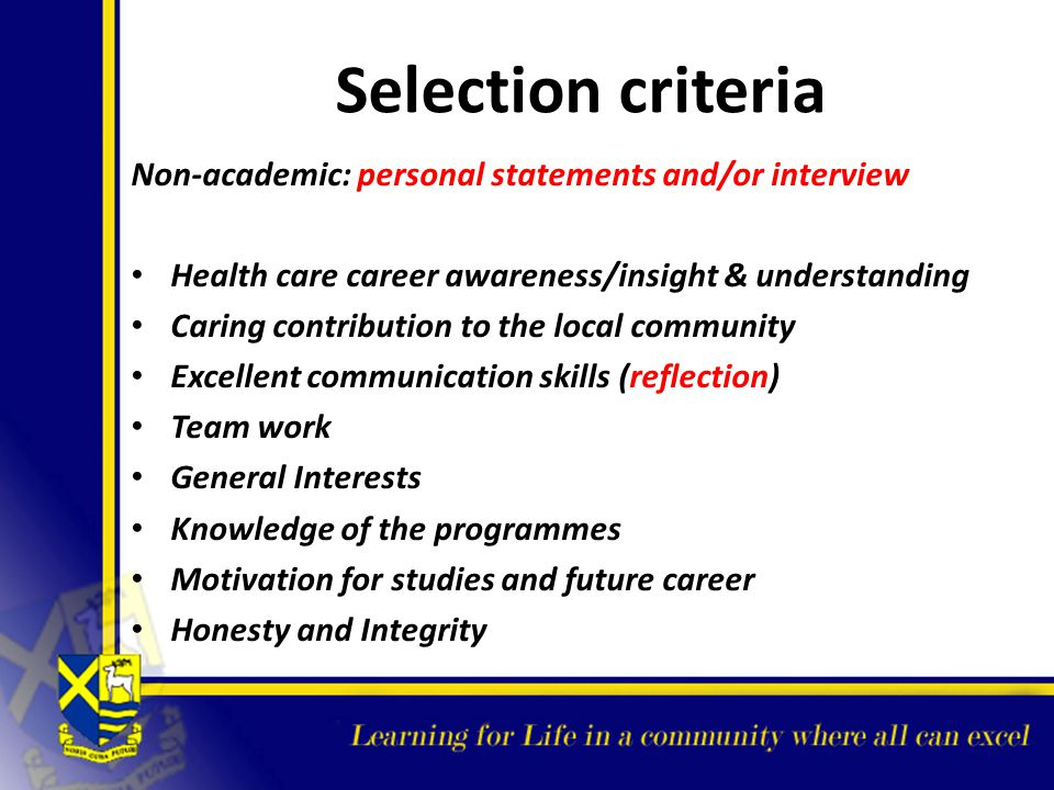 Selection criteria Non-academic: personal statements and/or interview