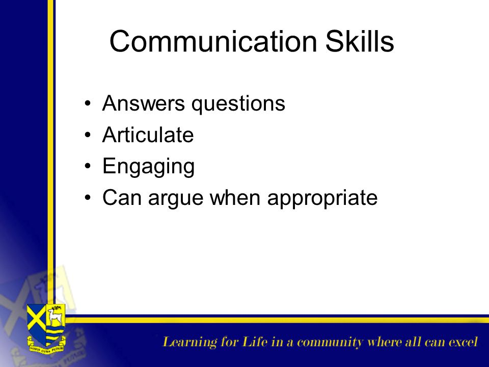 Communication Skills Answers questions Articulate Engaging