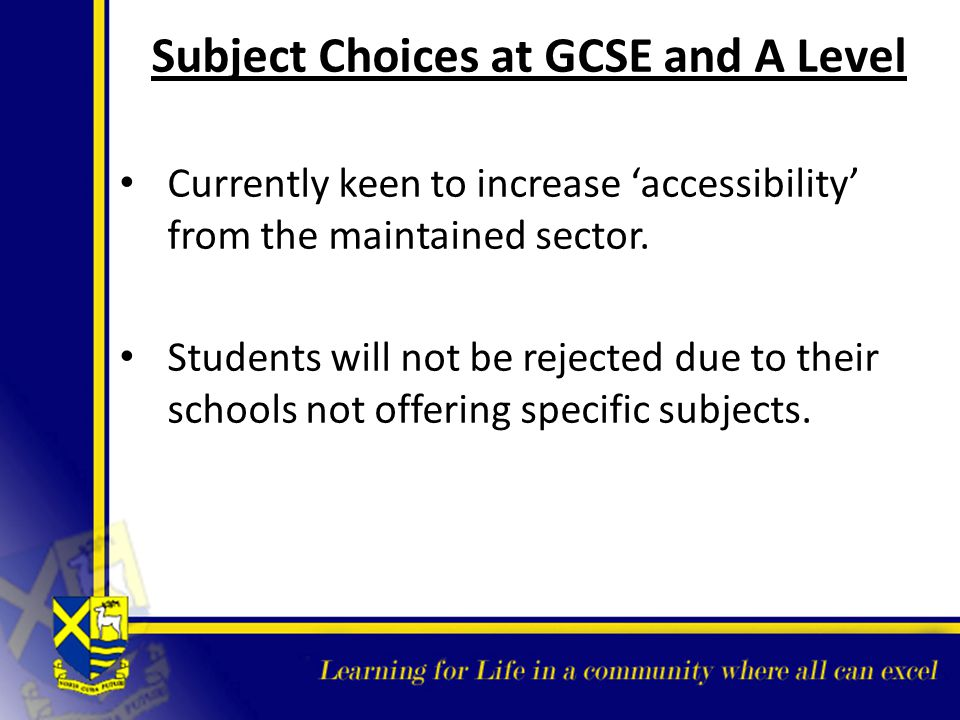 Subject Choices at GCSE and A Level