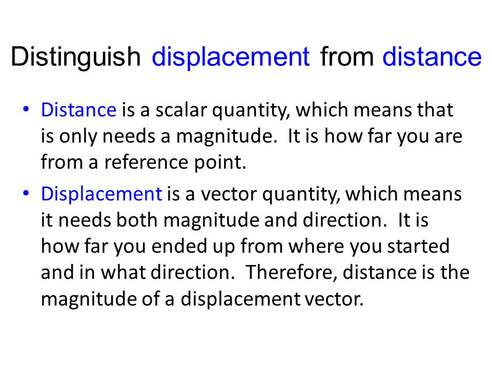 Distinguish displacement from distance
