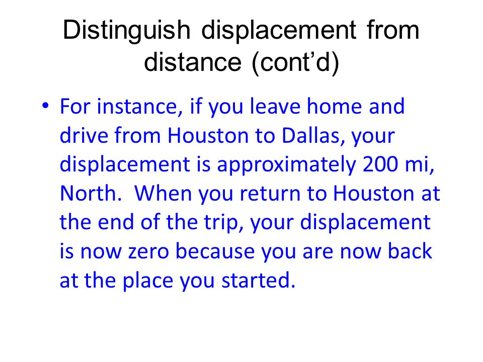 Distinguish displacement from distance (cont'd)