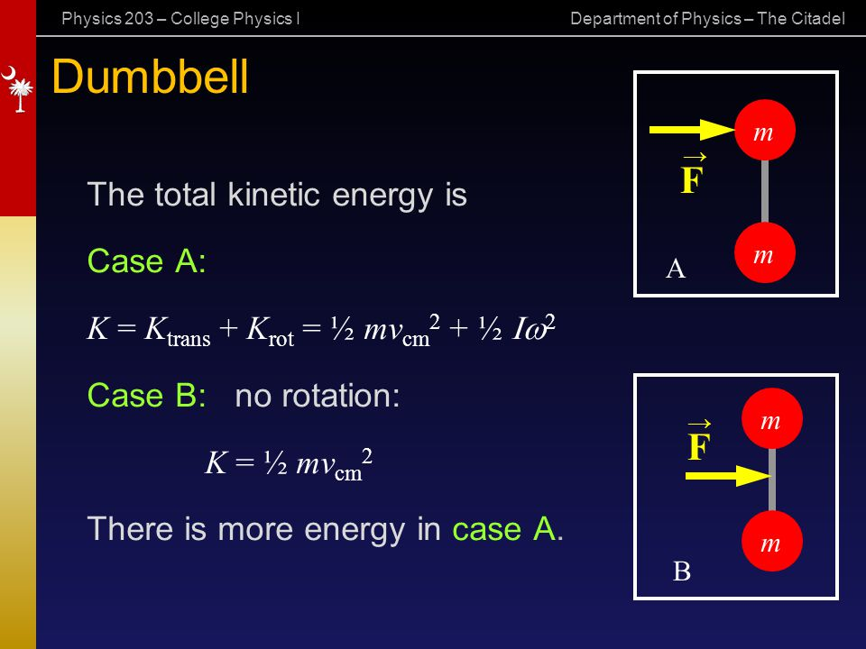Dumbbell F F The total kinetic energy is Case A: