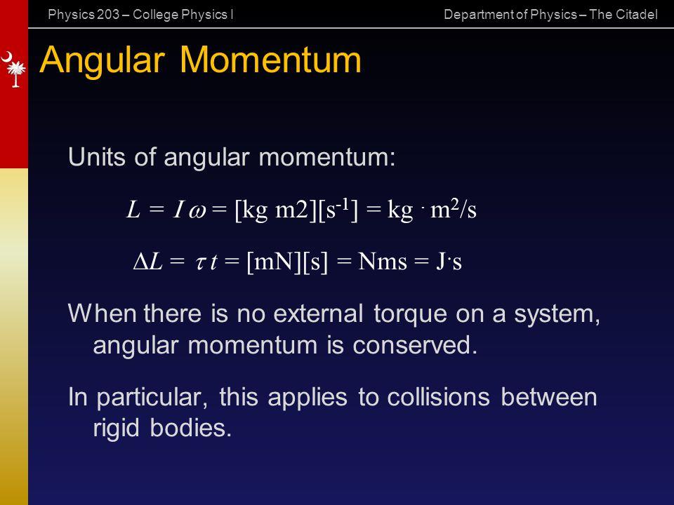 Angular Momentum Units of angular momentum: