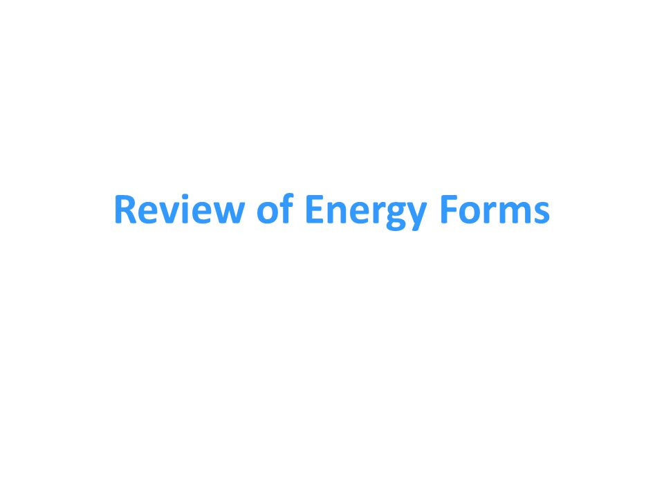 Review of Energy Forms