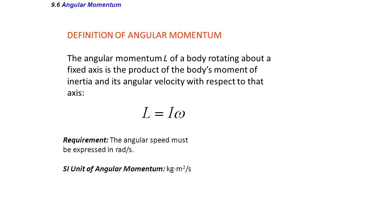 DEFINITION OF ANGULAR MOMENTUM