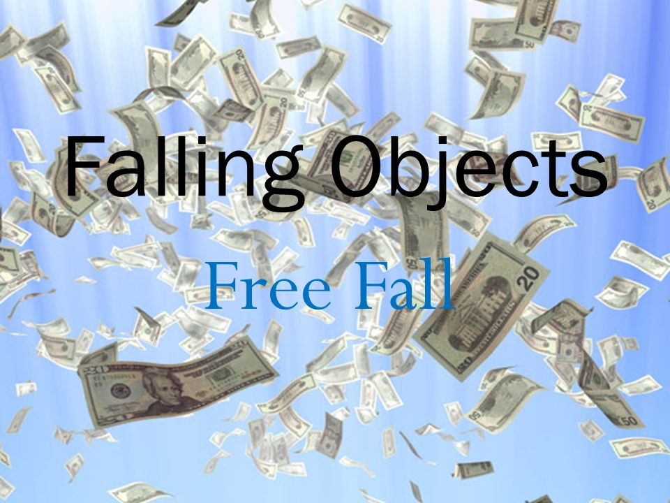 Falling Objects Free Fall