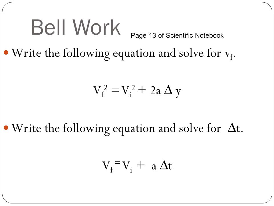 Bell Work Write the following equation and solve for vf.
