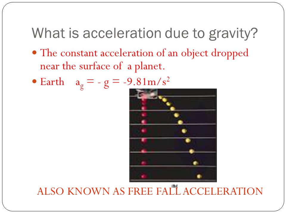 What is acceleration due to gravity