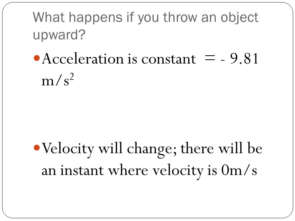 What happens if you throw an object upward