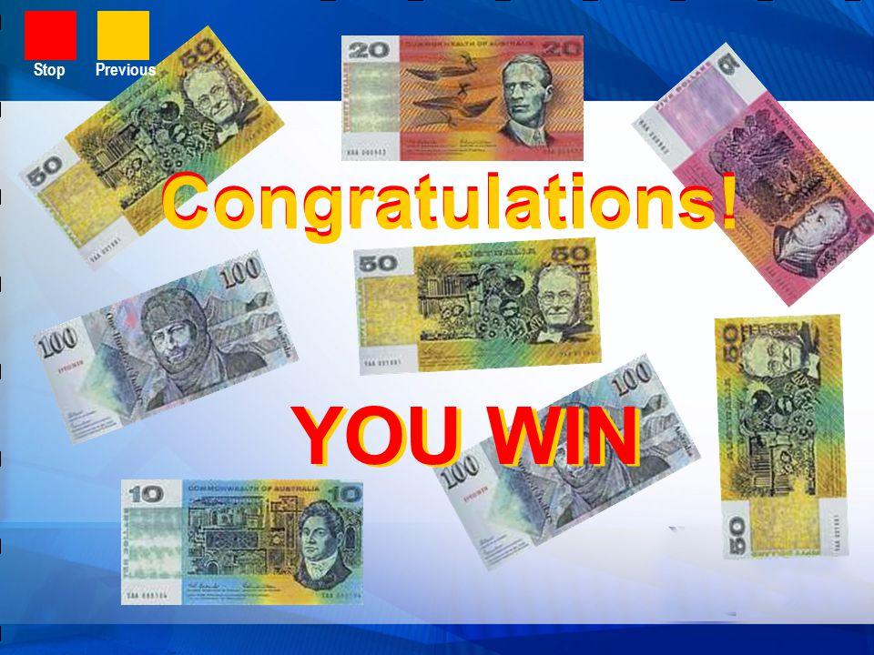 Stop Previous Congratulations! Congratulations! YOU WIN