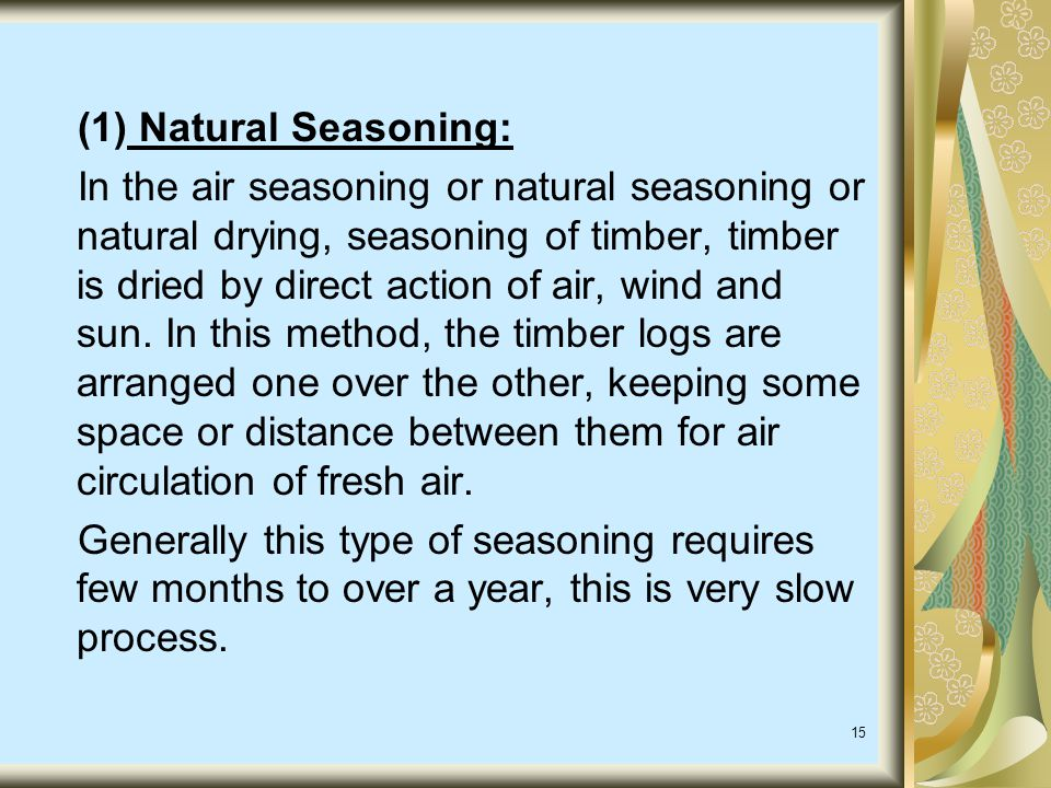 (1) Natural Seasoning: