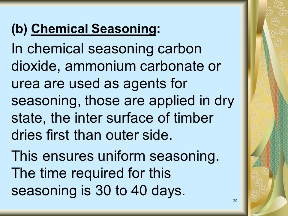 (b) Chemical Seasoning:
