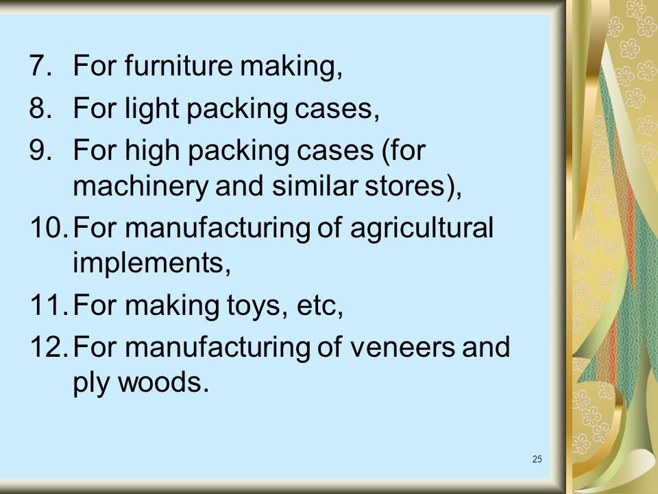 For furniture making, For light packing cases, For high packing cases (for machinery and similar stores),