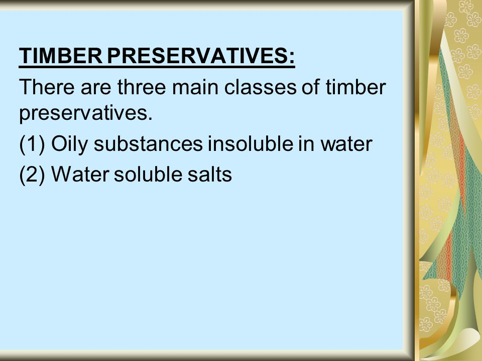 TIMBER PRESERVATIVES:
