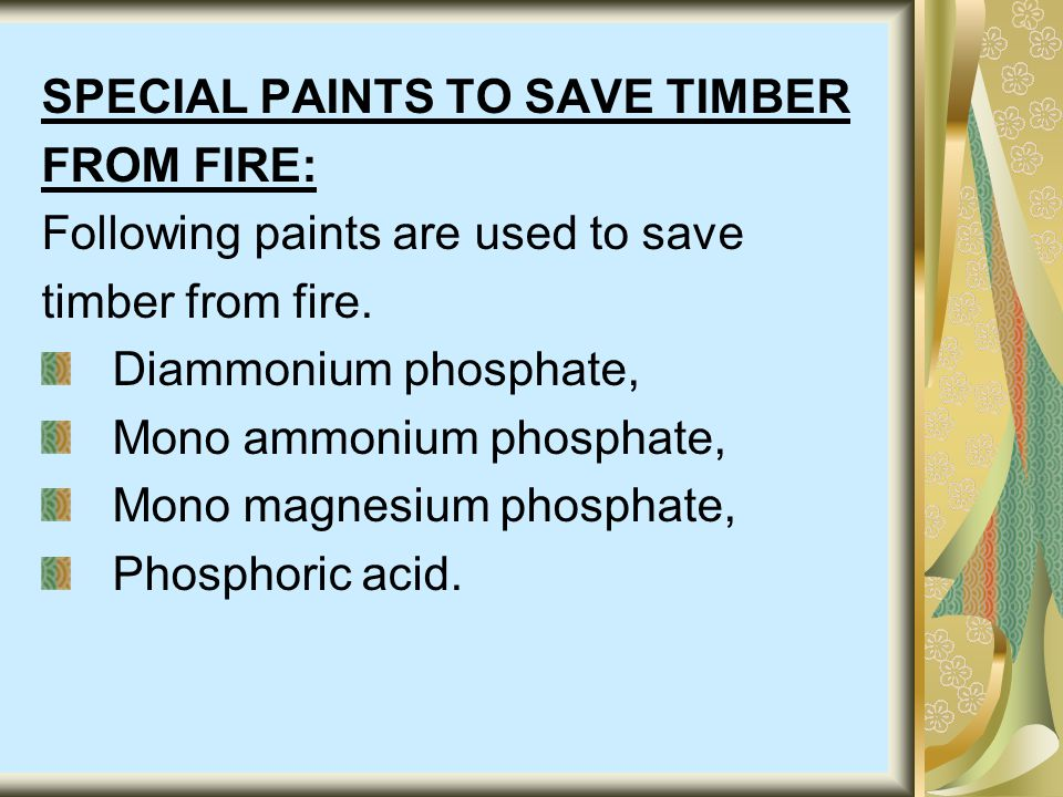 SPECIAL PAINTS TO SAVE TIMBER