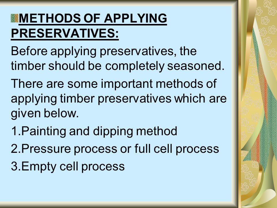 METHODS OF APPLYING PRESERVATIVES: