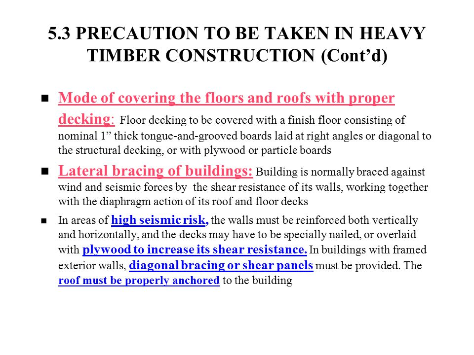 5.3 PRECAUTION TO BE TAKEN IN HEAVY TIMBER CONSTRUCTION (Cont'd)