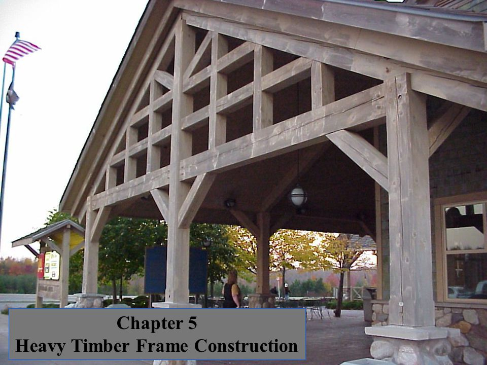 Heavy Timber Frame Construction