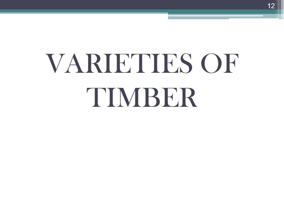 VARIETIES OF TIMBER