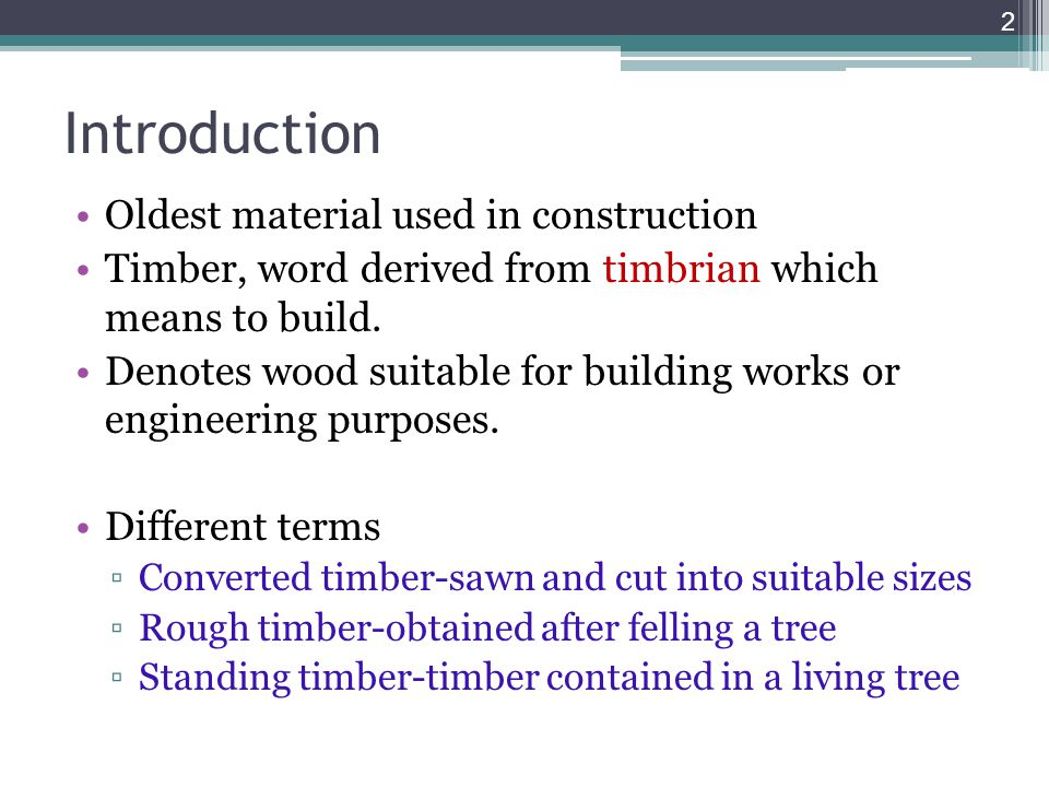 Introduction Oldest material used in construction
