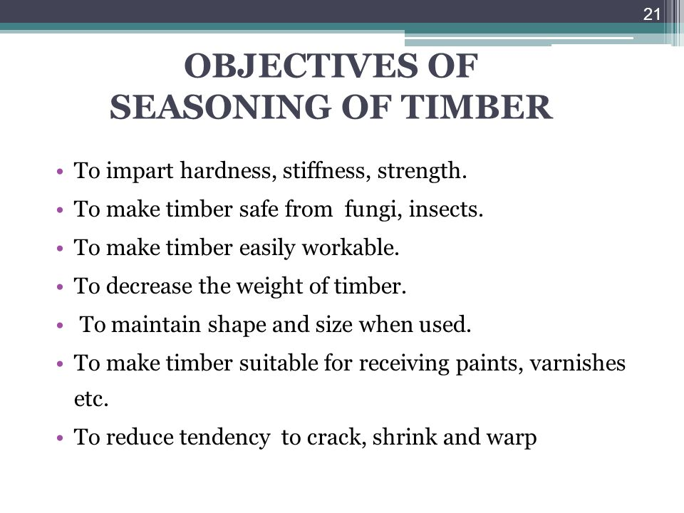 OBJECTIVES OF SEASONING OF TIMBER