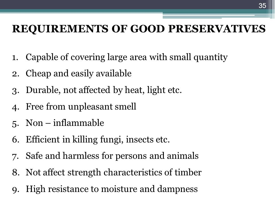 REQUIREMENTS OF GOOD PRESERVATIVES