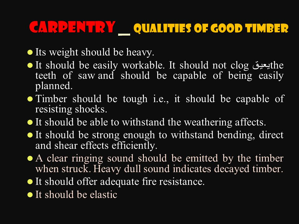 Carpentry _ Qualities of Good Timber