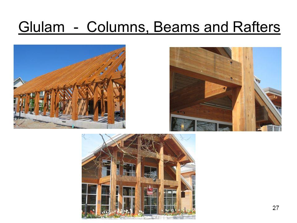 Glulam - Columns, Beams and Rafters