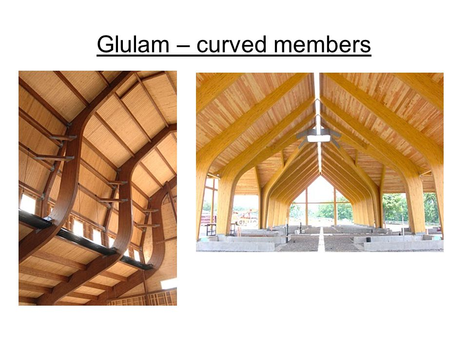 Glulam – curved members