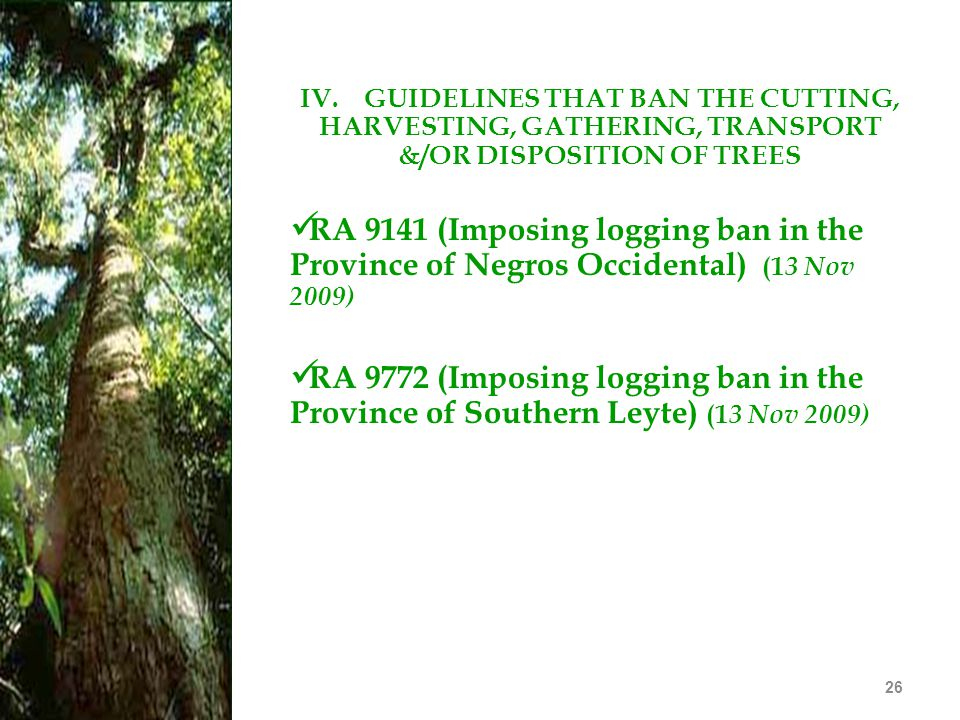 IV. GUIDELINES THAT BAN THE CUTTING, HARVESTING, GATHERING, TRANSPORT &/OR DISPOSITION OF TREES
