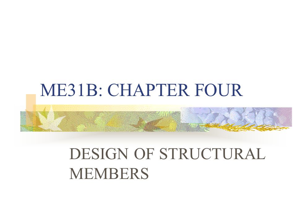 DESIGN OF STRUCTURAL MEMBERS