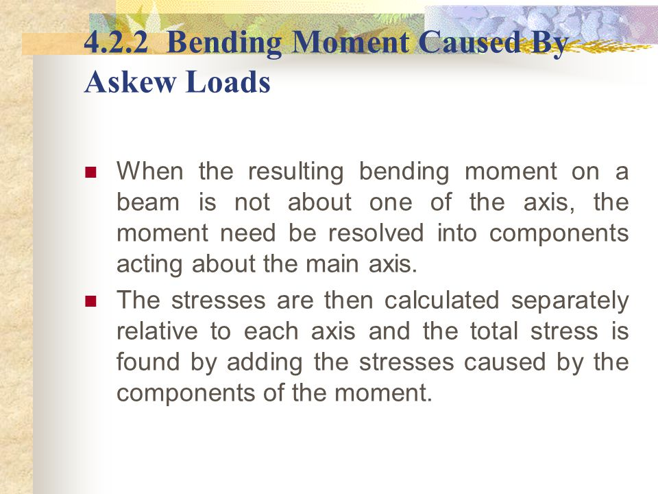 4.2.2 Bending Moment Caused By Askew Loads
