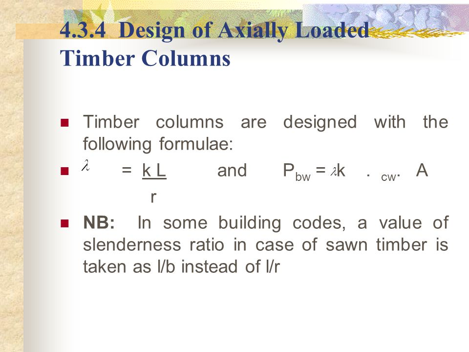 4.3.4 Design of Axially Loaded Timber Columns