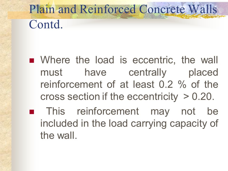Plain and Reinforced Concrete Walls Contd.