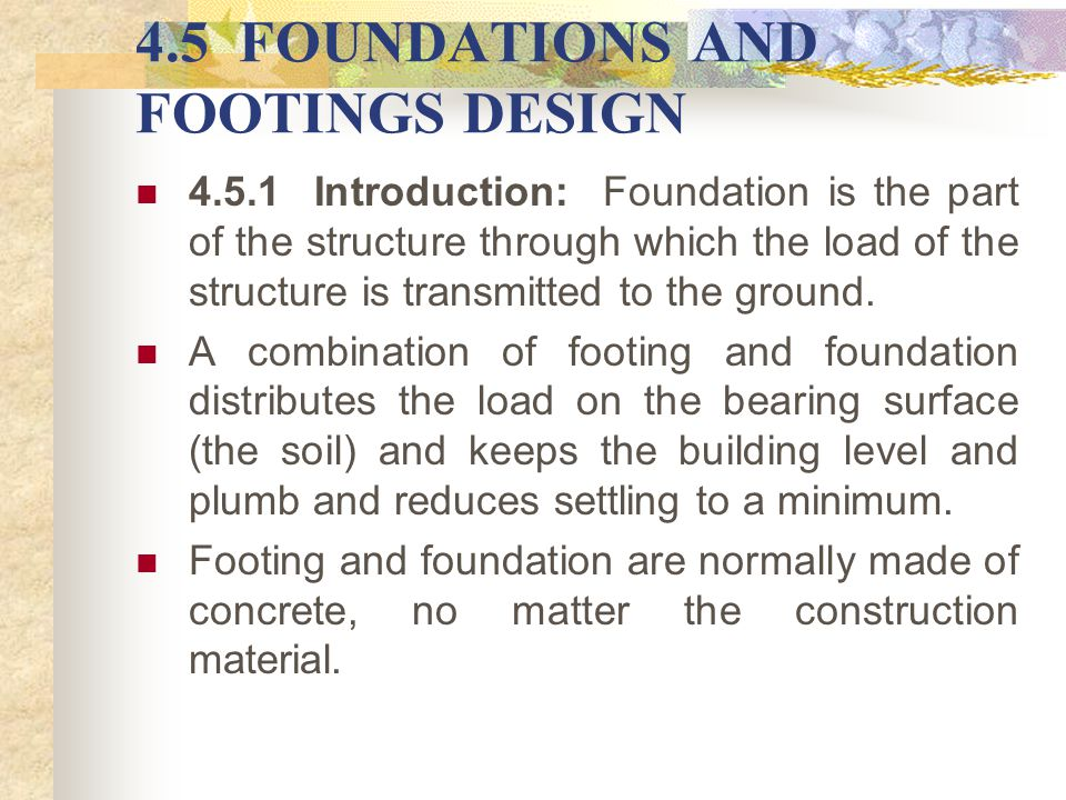 4.5 FOUNDATIONS AND FOOTINGS DESIGN