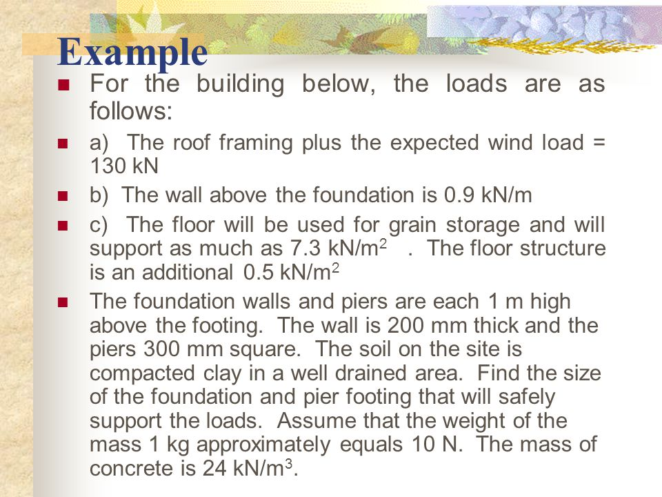 Example For the building below, the loads are as follows: