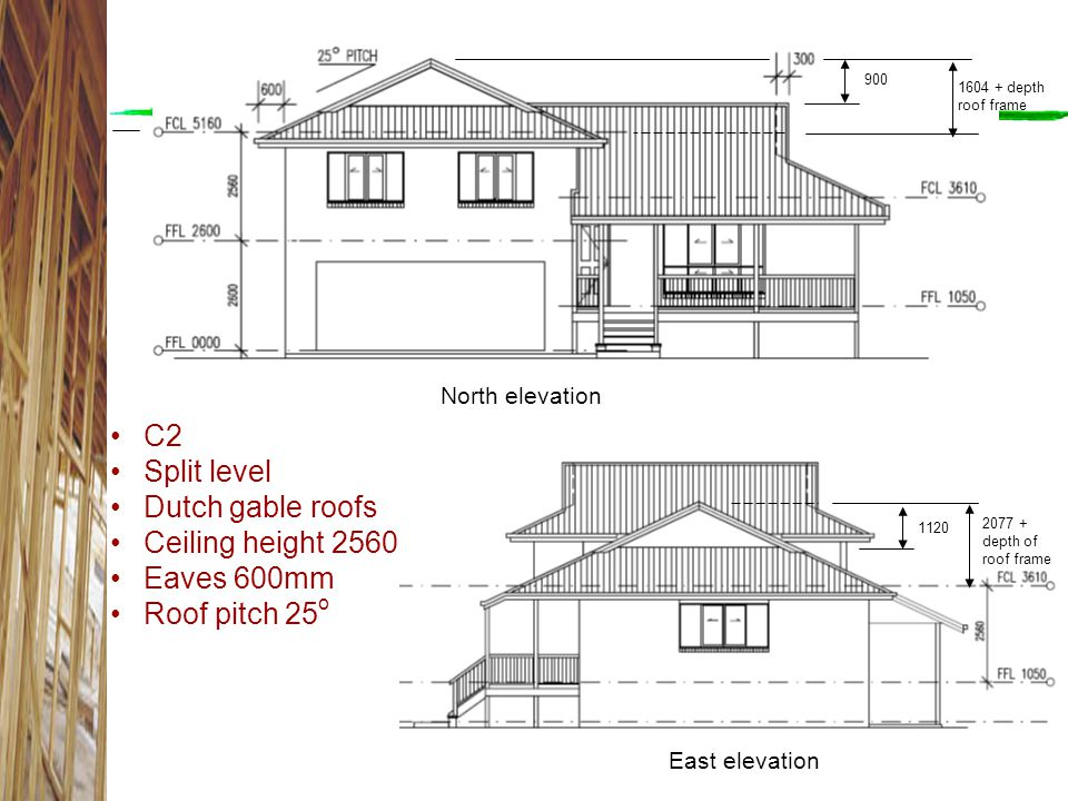 Bracing Example C2 Split level Dutch gable roofs Ceiling height 2560