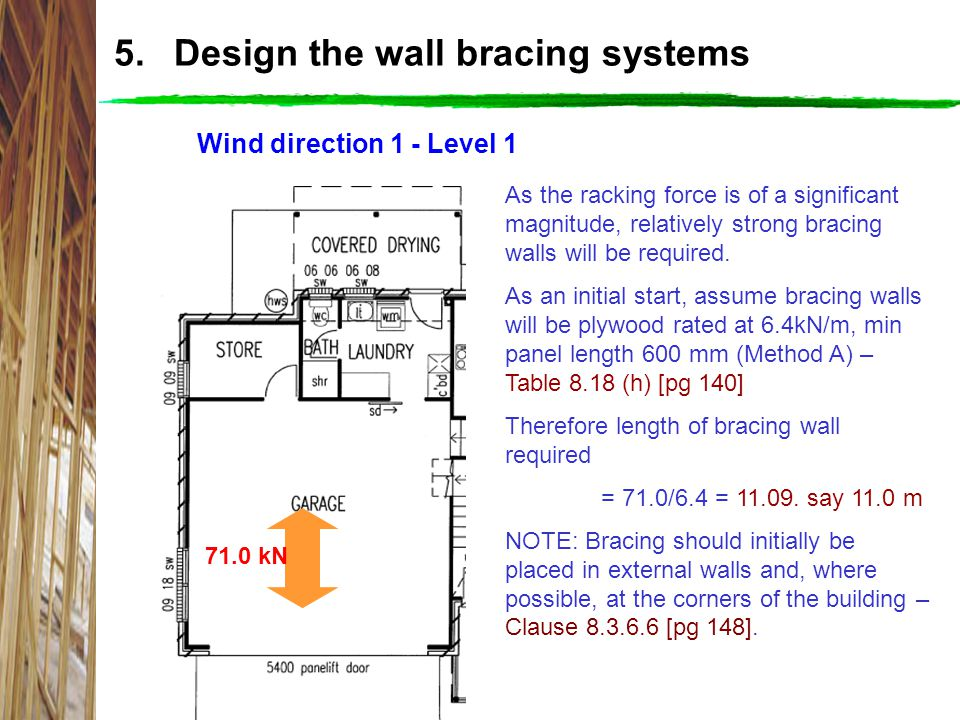 5. Design the wall bracing systems