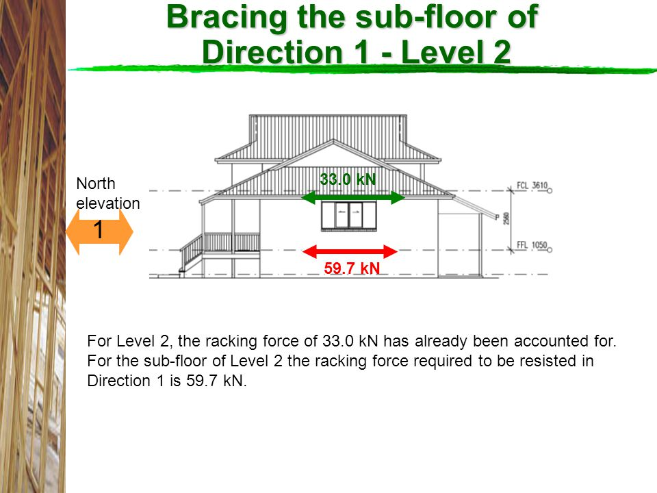 Bracing the sub-floor of Direction 1 - Level 2