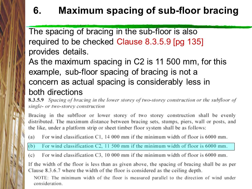 6. Maximum spacing of sub-floor bracing