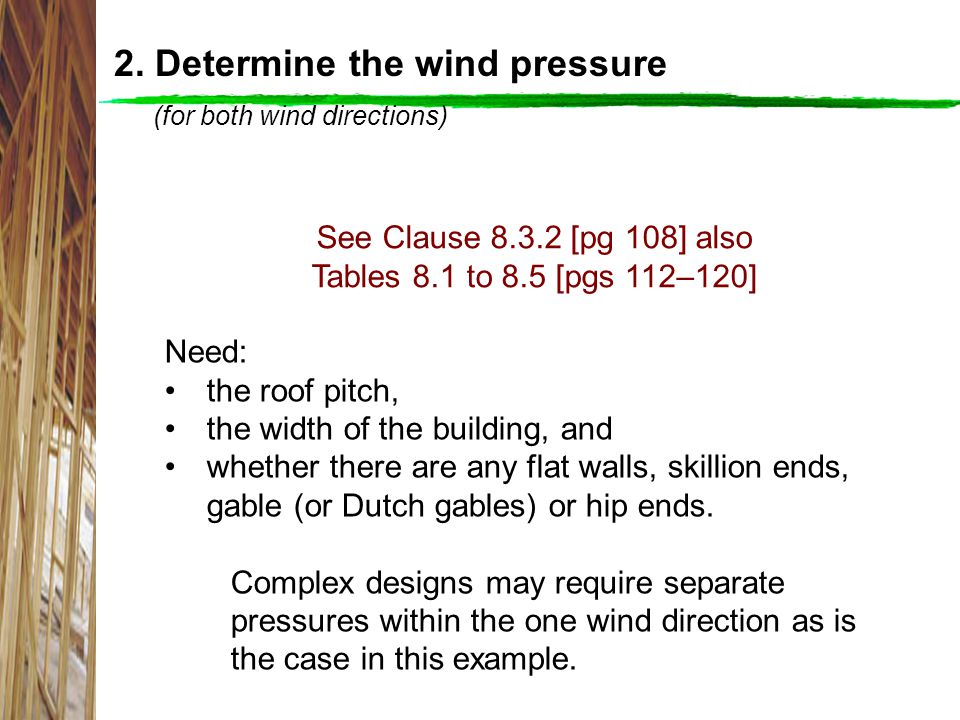 2. Determine the wind pressure (for both wind directions)