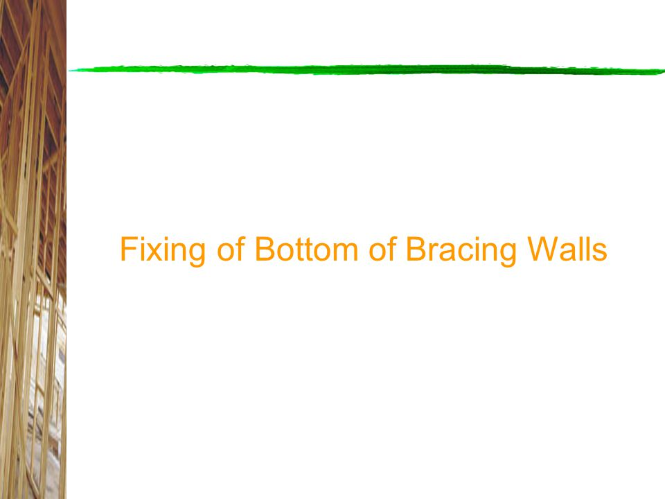 Fixing of Bottom of Bracing Walls