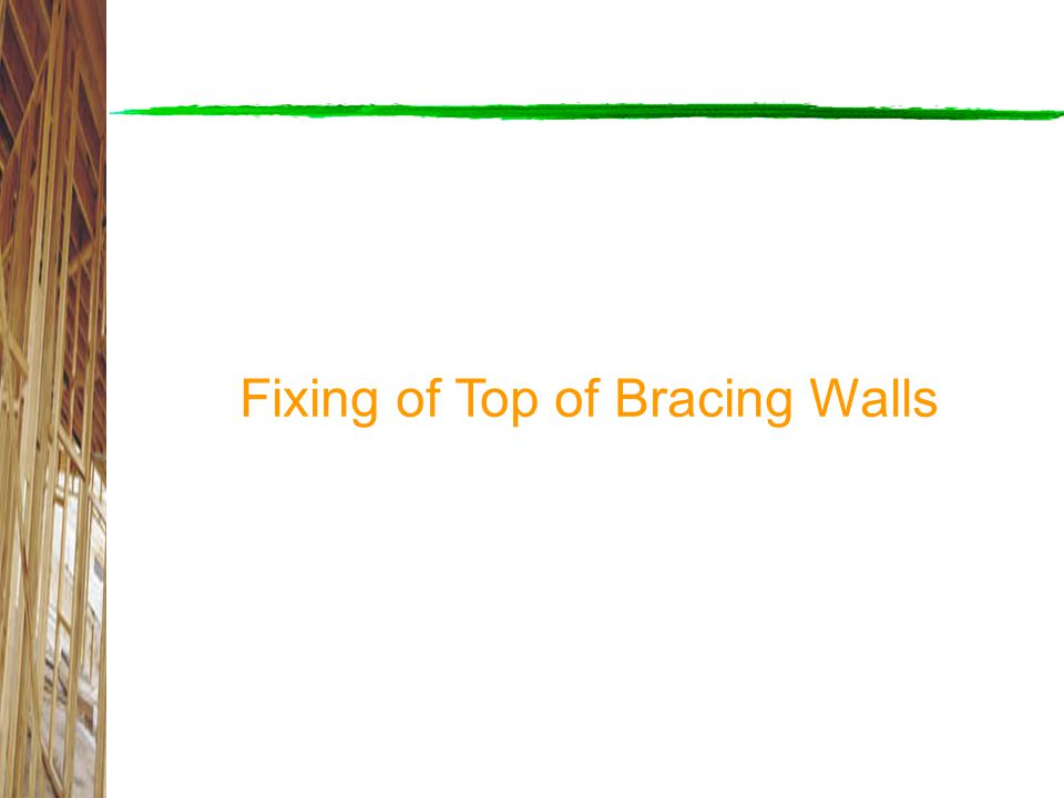Fixing of Top of Bracing Walls