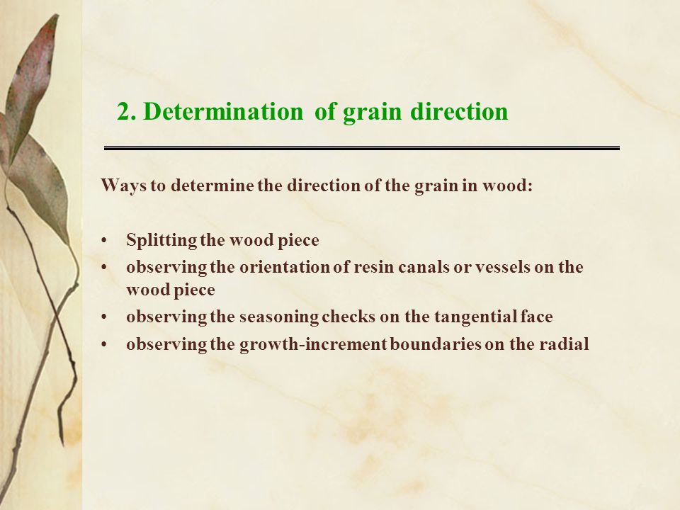 2. Determination of grain direction