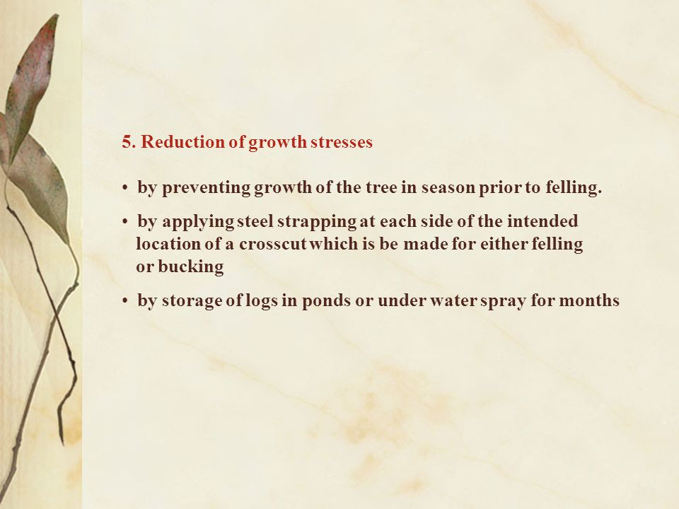 5. Reduction of growth stresses