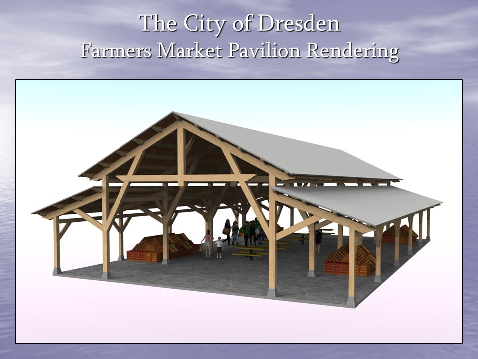 The City of Dresden Farmers Market Pavilion Rendering
