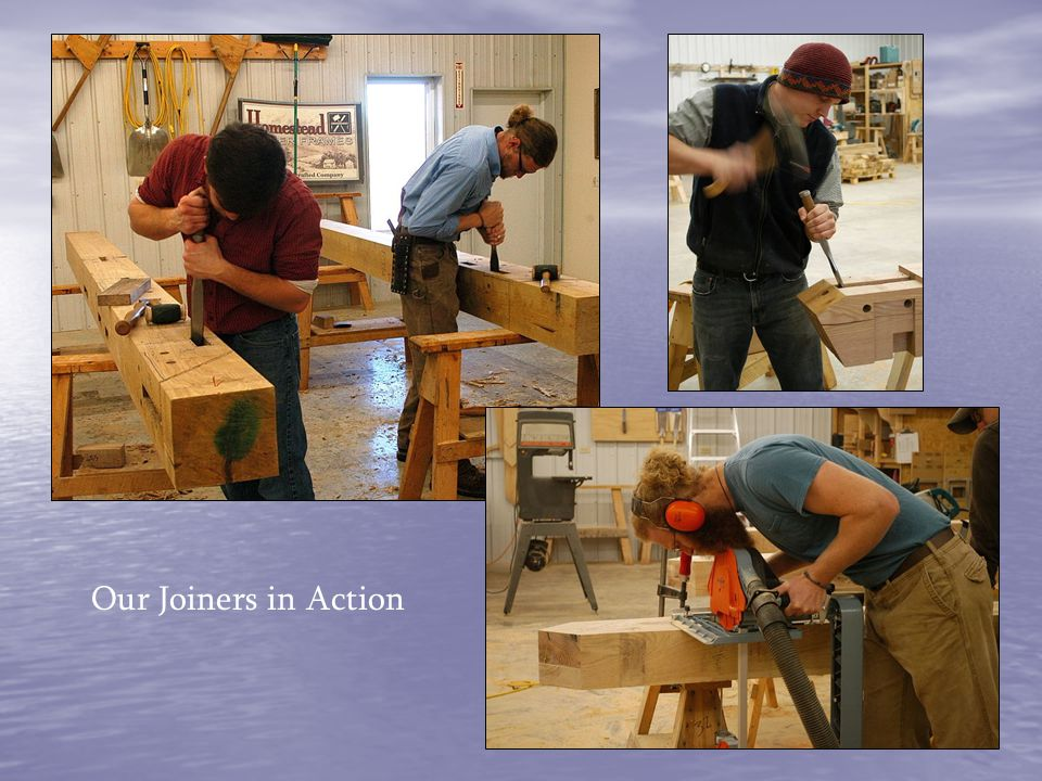Our Joiners in Action