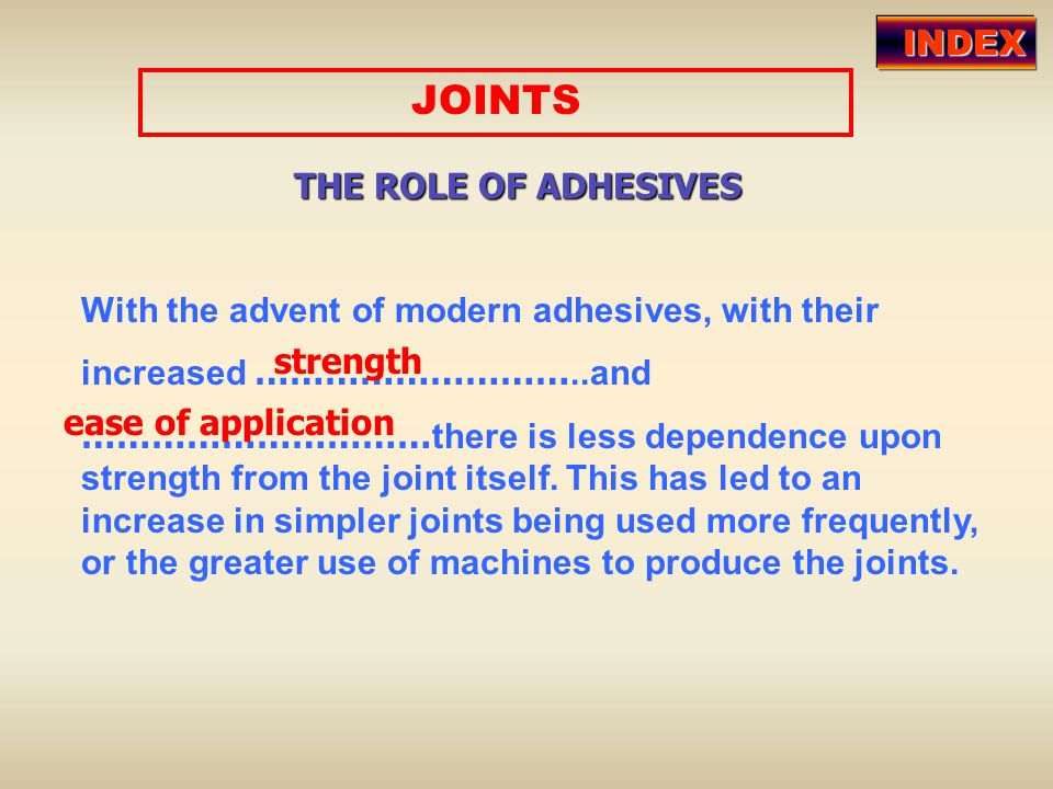 JOINTS INDEX THE ROLE OF ADHESIVES