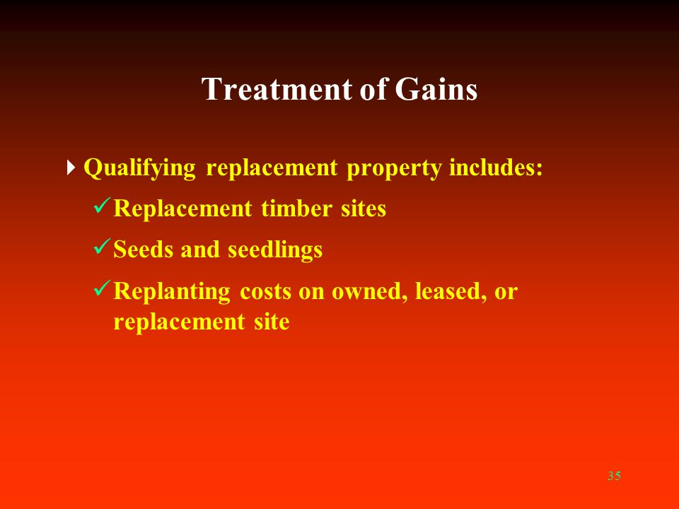 Treatment of Gains Qualifying replacement property includes:
